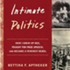 "Intimate Politics - Bettina Apthekar (See ""Faculty Publications"")"