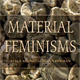 "Material Feminisms - Karen Barad (See ""Faculty Publications"")"